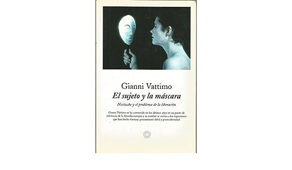 El sujeto y la máscara (EDICIONES DE BOLSILLO): Amazon.es: Gianni Vattimo: Libros