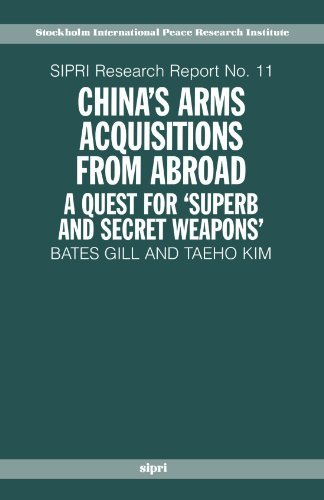 Chinas Arms Acquisitions From Abroad  A Quest For  Superb And Secret Weapons   Sipri Research Reports  By Gill Bates Kim Taeho  1996 04 18  Paperback