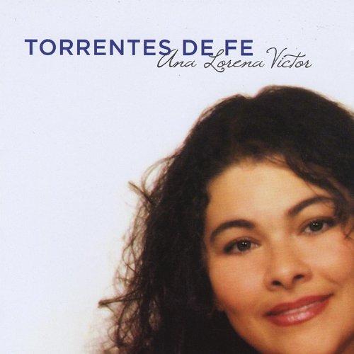 Amazon.com: Torrentes De Fe: Ana Lorena Victor: MP3 Downloads
