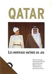 Qatar les Nouveaux Maitres du Jeu