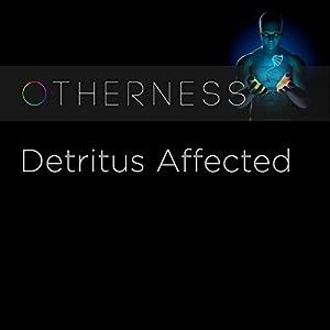 Detritus Affected