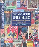 The Age of the Storytellers : British Popular Fiction Magazines, 1880-1950, Ashley, Mike, 158456170X