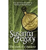 TheMark of a Murderer The Eleventh Chronicle of Matthew Bartholomew by Gregory, Susanna ( Author ) ON Jun-01-2006, Paperback