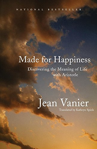 Made for Happiness: Discovering the Meaning of Life with Aristotle