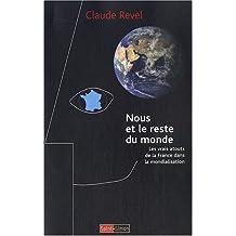 NOUS ET LE RESTE DU MONDE : LESVRAIS ATOUTS DE LA FRANCE DANS LA MONDIALISATION