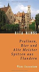 Pralinen, Bier und Alte Meister. Spitzen aus Flandern
