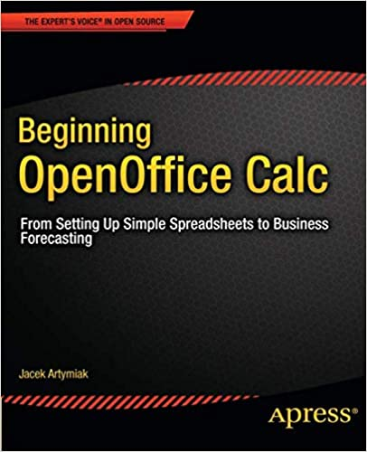 Beginning Openoffice Calc From Setting Up Simple Spreadsheets To