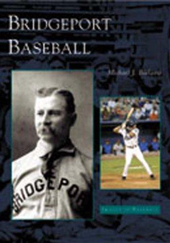 Bridgeport Baseball  (CT) (Images of Baseball)