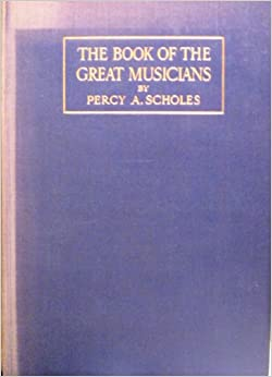 Book of the Great Musicians: Nos. 1-3 in 1v: A Course in Appreciation for Young Readers