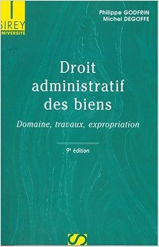 En ligne téléchargement gratuit Droit administratif des biens : Domaine, travaux, expropriation epub pdf