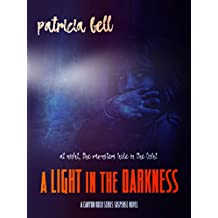 A Light in the Darkness: A Canyon Rock Suspense Series Stand-Alone Book
