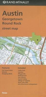Rand McNally Austin/Georgetown/Round Rock Texas Street Map [Folded Map]
