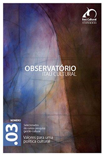 Revista Observatório Itaú Cultural - N° 3: Valores para uma Política Cultural