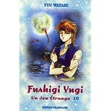 Jeu étrange (un) t.10 fushigi yugi 10