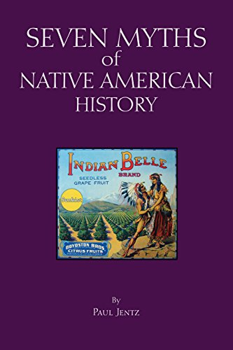 Seven Myths of Native American History (Myths of History: A Hackett Series)