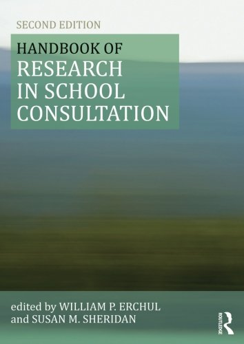 Handbook of Research in School Consultation (Consultation, Supervision, and Professional Learning in School Psychology Series)