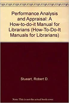 Performance Analysis and Appraisal: A How-to-do-it Manual for Librarians (How-To-Do-It Manuals for Librarians)