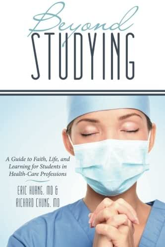 Beyond Studying: A Guide to Faith, Life, and Learning for Students in Health-Care Professions