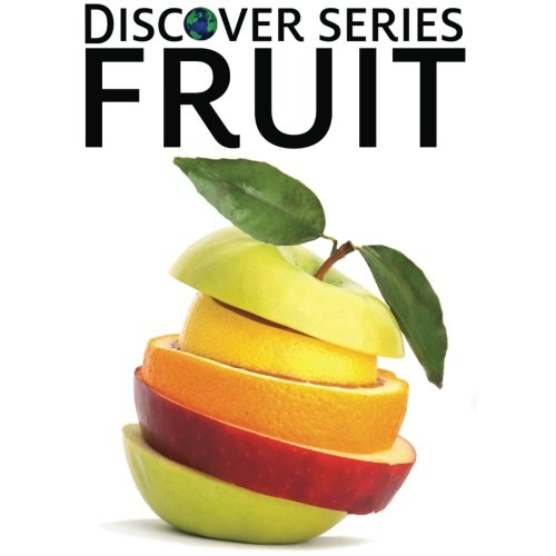 Fruit: Discover Series Picture Book for Children - Discover Series Picture Book