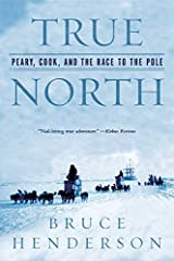 True North: Peary, Cook, and the Race to the Pole Paperback