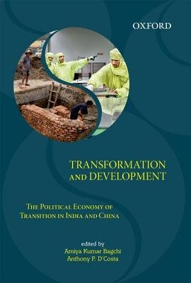 Download [(Transformation and Development: The Political Economy of Transition in India and China )] [Author: Amiya Kumar Bagchi] [Feb-2013] PDF