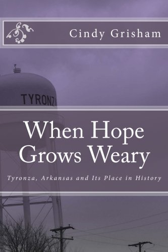 When Hope Grows Weary: Tyronza, Arkansas and Its Place in History by Dr Cindy Grisham - In Malls Shopping Arkansas