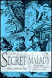 The Secret Malady : Venereal Disease in Eighteenth-Century Britain and France, , 0813119898