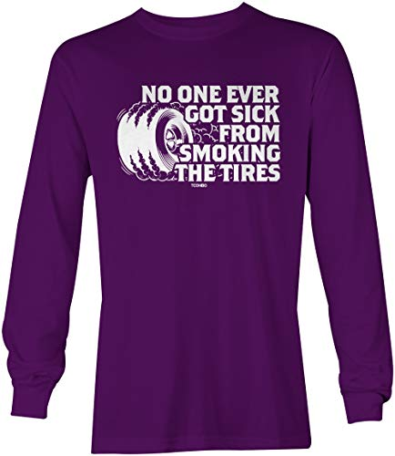 No One Ever Got Sick from Smoking The Tires Unisex Long Sleeve Shirt (Purple, X-Large)