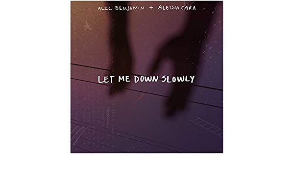 Let Me Down Slowly (feat  Alessia Cara) by Alec Benjamin on Amazon