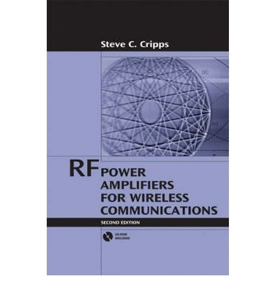 [ RF Power Amplifiers for Wireless Communications [With CDROM] (Revised) (Artech House Microwave Library (Hardcover)) ] By Cripps, Steve C ( Author ) [ 2006 ) [ Hardcover ]