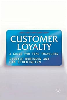 Book Customer Loyalty: A Guide for Time Travelers