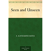 Seen and Unseen (English Edition)