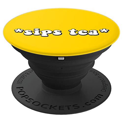 Sips tea - funny quote for gossip girls in yellow - PopSockets Grip and Stand for Phones and Tablets