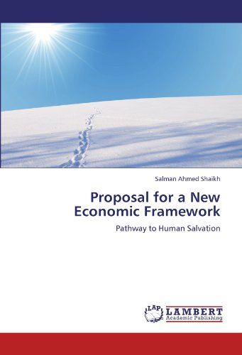 Proposal for a New Economic Framework: Pathway to Human Salvation