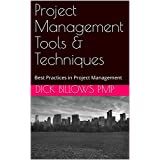 Project Management Tools & Techniques: Best Practices in Project Management