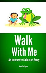 Walk With Me: An Interactive Children's Book (English Edition)