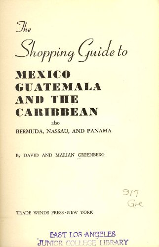 The Shopping Guide to Mexico, Guatemala, and the Caribbean - Also Bermuda, Nassau, and - Panama City Shopping Panama