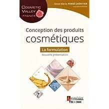 Conception des Produits Cosmétiques: la Formulation (n.p.)