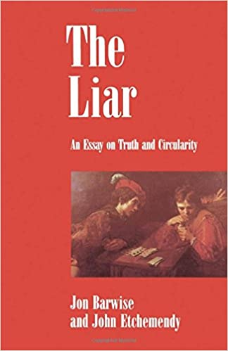 com the liar an essay on truth and circularity  com the liar an essay on truth and circularity 9780195059441 jon barwise john etchemendy books