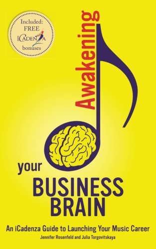 Awakening Your Business Brain: An ICadenza Guide To Launching Your Music Career