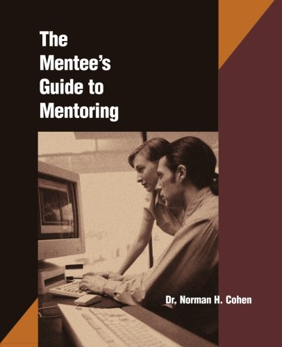 The Mentee's Guide to Mentoring