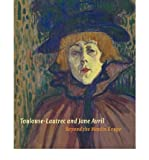 [(Toulouse-Lautrec and Jane Avril: Beyond the Moulin Rouge )] [Author: Nancy Ireson] [Jul-2011]