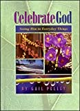 Celebrate God, Gail Pelley, 0974808822