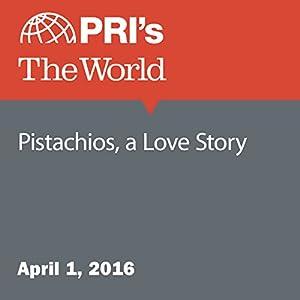 Pistachios, a Love Story