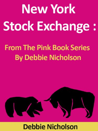 New York Stock Exchange : From The Pink Book Series By Debbie (New York Stock Exchange)