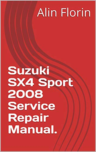 Suzuki SX4 Sport 2008 Service Repair Manual.