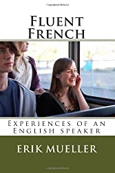 Fluent French: Experiences of an English Speaker