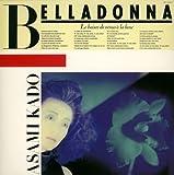 Belladonna (Mini Lp Sleeve) by Asami Kado (2008-10-22)