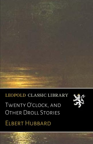 Download Twenty O'clock, and Other Droll Stories pdf epub