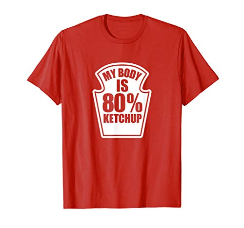 Funny Ketchup Lover Joke Gift T-shirt 80% Ketchup